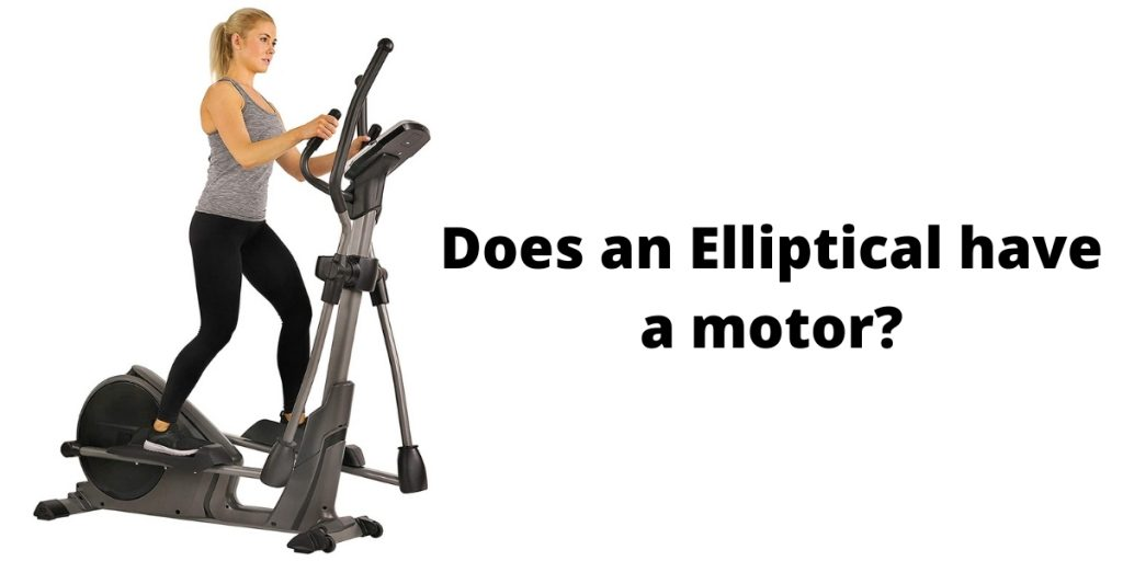 Does an Elliptical have a motor_